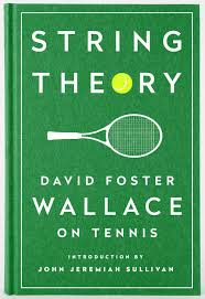 new david foster wallace book will collect his tennis essays bookstr new david foster wallace book will collect his tennis essays