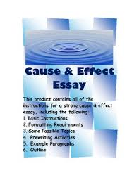 instructions writing cause effect essay how to write a cause and effect essay on any topic scoolwork