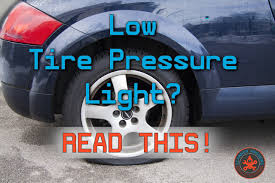 Car Tire Warning Light Low Tire Pressure Light But Tires Are Fine Whats