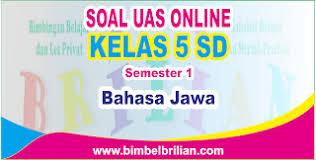 Kunci jawaban bahasa jawa kelas 5 sd. Soal Uas Bahasa Jawa Online Kelas 5 Sd Semester 1 Ganjil Langsung Ada Nilainya Bimbel Brilian