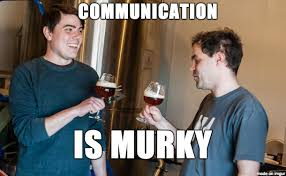 Communication is Murky - Meme on Imgur via Relatably.com