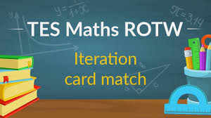 iteration card match tes maths resource of the week