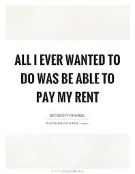 Rent Quotes Enchanting Funny Quotes Pay My Rent Quotes