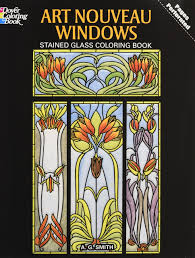 Authentic Art Nouveau Stained Glass Designs In Full Color Art Nouveau Windows Stained Glass Coloring Book Dover