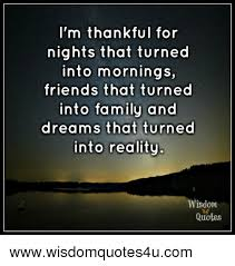 Thankful Quotes For Friends Stunning I'm Thankful For Nights That Turned Into Mornings Friends That