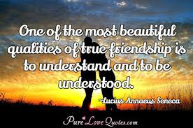 Beautiful Quotes About Love And Friendship Best Of One Of The Most Beautiful Qualities Of True Friendship Is To