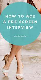 best images about preparing for an interview a recruiter s top 5 tips for acing your prescreen interview