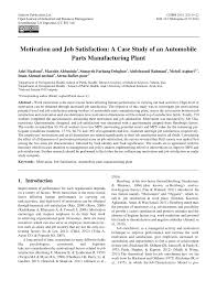 motivation and job satisfaction a case study of an automobile motivation and job satisfaction a case study of an automobile parts manufacturing plant pdf available