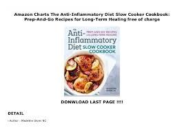 Anti Inflammatory Foods Chart Amazon Charts The Anti Inflammatory Diet Slow Cooker