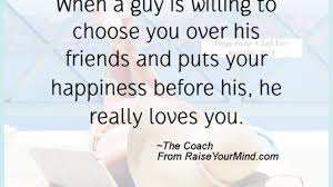 Happiness Quotes When A Guy Is Willing To Choose You Over His