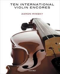 Ten International Violin Encores - Aaron Minsky, Daryl Silberman, Danny  Seidenberg - Oxford University Press