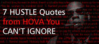 Hustle Quotes Interesting 48 HUSTLE Quotes From HOVA You CAN'T IGNORE Idol Power
