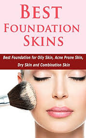 best foundation skins best foundation for oily skin acne e skin dry skin