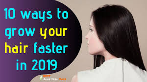 grow your hair faster in 2019