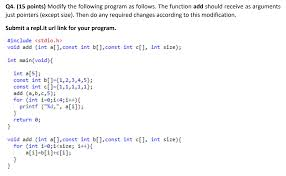 int size c solved q4 15 points modify the following program as fo