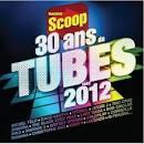 30 Ans de Tubes Par Radio Scoop