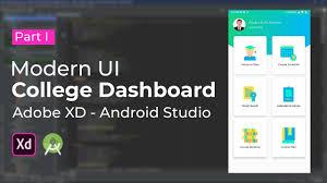 Android Studio Ui Designer Tutorial Modern College Dashboard Ui Design Adobe Xd To Android Studio Tutorial Part I Design Section