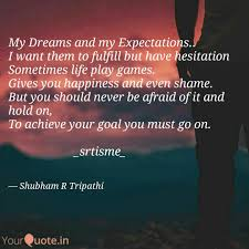 Quotes About Expectations Adorable My Dreams And My Expect Quotes Writings By Shubham R Tripathi
