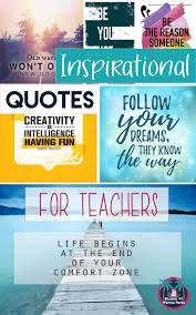 Inspirational Quotes For Teacher Motivation Reading And Writing Haven