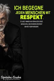 Begegne Jedem Menschen Mit Respekt Sprüche Suche