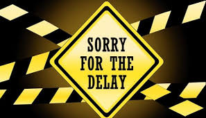 Image result for unexpected delay sign