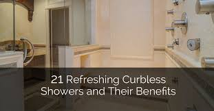 21 refreshing curbless showers and their benefits home remodeling contractors sebring design build