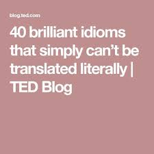 best idioms languages learning images  40 brilliant idioms that simply can t be translated literally ted blog