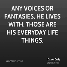 Everyday Life Quotes Beauteous Daniel Craig Life Quotes QuoteHD