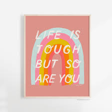 Inspirational Printable Art Life Is Tough But So Are You Rainbow Self Care Quote Positive Affirmation For Kids Bedroom Or Office