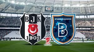 Beşiktaş Başakşehir maçı canlı izle! 2021 Ziraat Türkiye Kupası BJK  Başakşehir maçı hangi kanalda, saat kaçta?