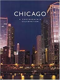 Chicago: A Photographic Celebration: Soltis, Marilyn: Amazon.com: Books