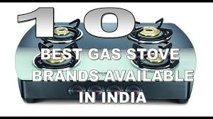 top stove brands.  Brands Top 10 Best Gas Stove Brands Available In India 2017 In E