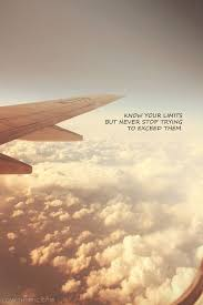 Know Your Limits Life Quotes Quotes Quote Life Inspirational Stunning Airplane Quotes