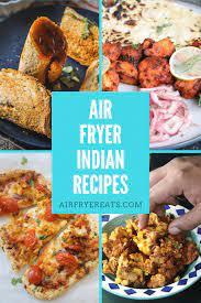 air fryer indian recipes air fryer eats
