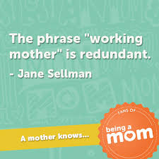 Working Mom Quotes Delectable Mom Quotes Working Moms Momminghubb