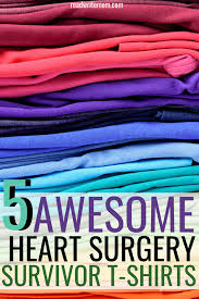 heart surgery t shirts for heart surgery patients these shirts make great gifts for heart