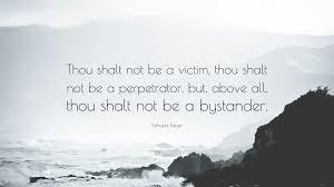 "Victim Quotes Yehuda Bauer Quote ""Thou shalt not be a victim thou shalt not be a 69"