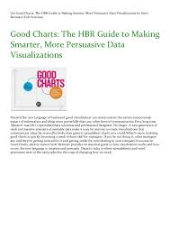 Good Charts By Scott Berinato Get Good Charts The Hbr Guide To Making Smarter More