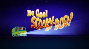 Znalezione obrazy dla zapytania Be Cool Scooby Doo
