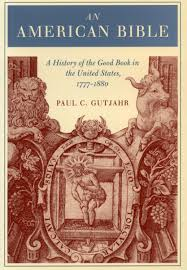 Cite An American Bible A History Of The Good Book In The United