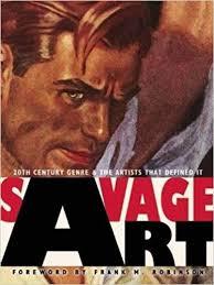 savage art 20th century genre and the artists that defined it tim underwood arnie fenner cathy fenner frank m robinson 9781599290560 amazon