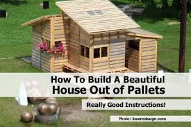 House Made From Pallets Build Hous Of Pallets I Beamdesign Com 1 1200x802jpg