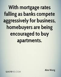 Mortgage Quotes Alex Wong Quotes QuoteHD 16