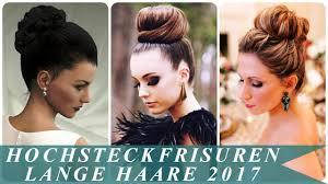 Hochsteckfrisuren Lange Haare 2017 Youtube Hochsteckfrisuren Lang