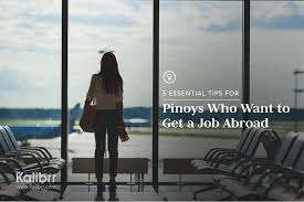 5 essential tips for pinoys who want to get a job abroadkalibrr work abroad tips for filipinos
