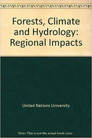 Forests Climate and Hydrology Regional Impacts/E 88 III A 1: United Nations  University, Reynolds, Evan R. C., Thompson, Frank B.: 9789280806359:  Amazon.com: Books