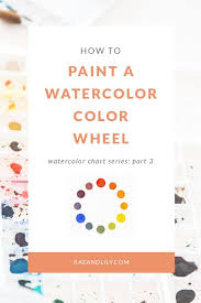 5 Types Of Watercolor Charts Type 3 Color Wheel Water