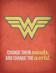 Wonder Woman Quotes Amazing Wonderful Women Empowered Change Their Minds Open Their Hearts And