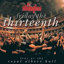 The <b>Stranglers</b>: <b>Friday the</b> Thirteenth (Live at the Royal Albert Hall ...