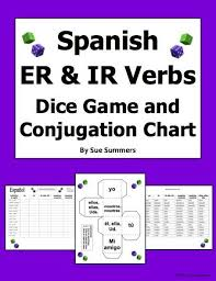 Er Chart Spanish Spanish Er And Ir Verbs Dice Game And Conjugation Chart